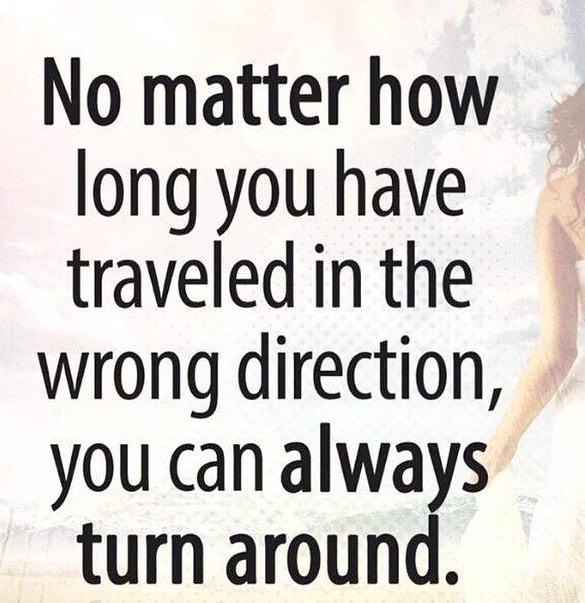 forkerte retning - det er altid muligt at skabe positiv forandring
